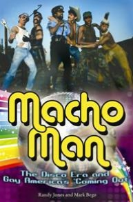 Macho Man: The Disco Era and Gay America's ''Coming Out''