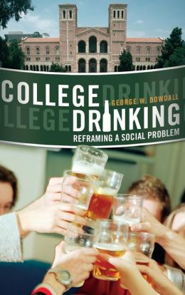 College Drinking: Reframing a Social Problem