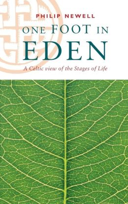 One Foot in Eden - A Celtic View of the Stages of Life