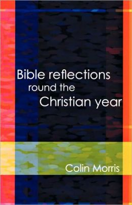 Bible Reflections Round Christian Year