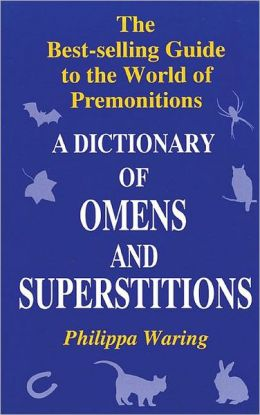 A Dictionary of Omens and Superstitions: The Best-Selling Guide to the World of Premonitions