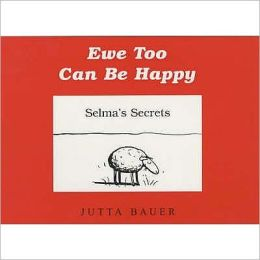 Ewe Too Can Be Happy: Selma's Secrets