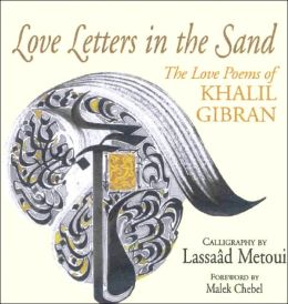 Love Letters in the Sand: Love Poems of Khalil Gibran