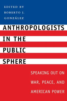 Anthropologists In The Public Sphere