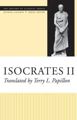 Isocrates II (The Oratory of Classical Greece, Volume 7)