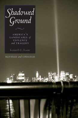 Shadowed Ground: America's Landscape of Violence & Tragedy