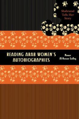 Reading Arab Women's Autobiographies