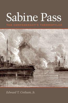 Sabine Pass: The Confederacy's Thermopylae