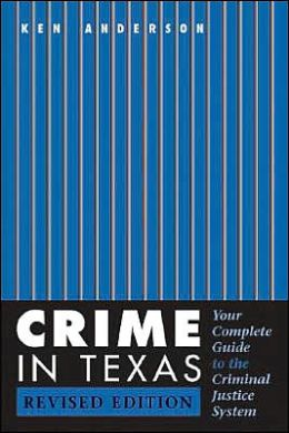 Crime in Texas: Your Complete Guide to the Criminal Justice System