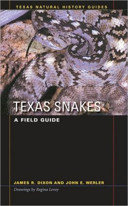 Texas Snakes: A Field Guide