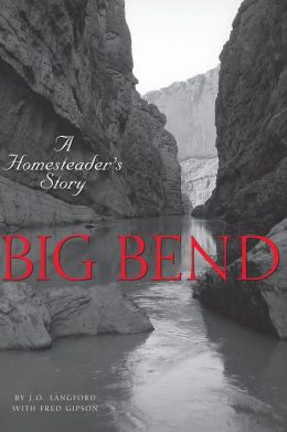 Big Bend: A Homesteader's Story