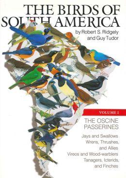 The Birds of South America: The Oscine Passerines Volume 1