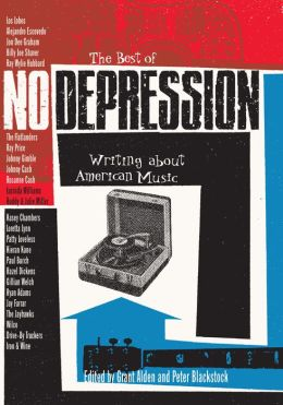 The Best of No Depression: Writing about American Music
