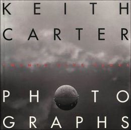Keith Carter Photographs; Twenty-Five Years