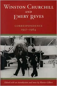 Winston Churchill and Emery Reves: Correspondence, 1937-1965
