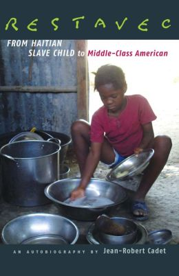 Restavec: From Haitian Slave Child to Middle-Class American