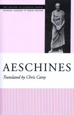 Aeschines (The Oratory of Classical Greece Series)
