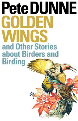 Golden Wings: And Other Stories about Birders and Birding
