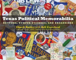 Texas Political Memorabilia: Buttons, Bumper Stickers, and Broadsides