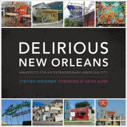 Delirious New Orleans: Manifesto for an Extraordinary American City