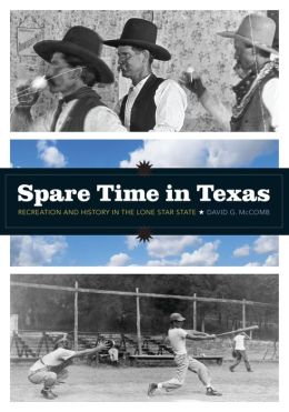 Spare Time in Texas: Recreation and History in the Lone Star State