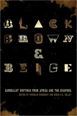 Black, Brown, and Beige: Surrealist Writings from Africa and the Diaspora
