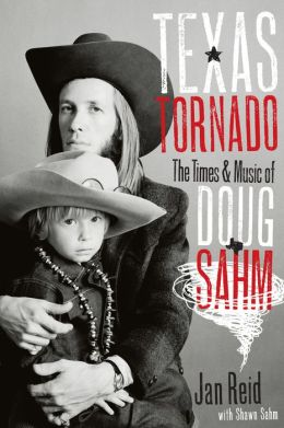 Texas Tornado: The Times and Music of Doug Sahm
