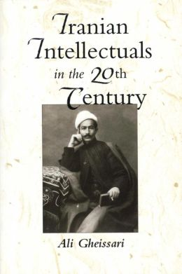 Iranian Intellectuals In The Twentieth Century
