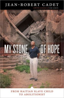 My Stone of Hope: From Haitian Slave Child to Abolitionist