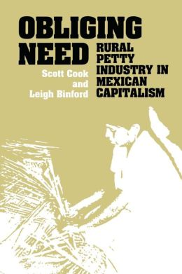 Obliging Need: Rural Petty Industry in Mexican Capitalism