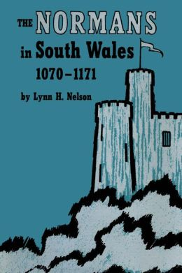 The Normans in South Wales, 1070-1171