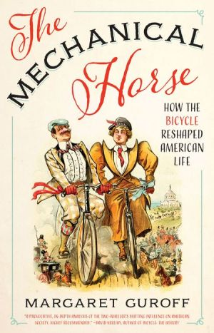 The Mechanical Horse: How the Bicycle Reshaped American Life