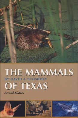 The Mammals of Texas: Revised Edition