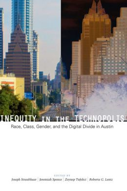 Inequity in the Technopolis: Race, Class, Gender, and the Digital Divide in Austin
