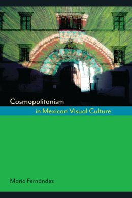 Cosmopolitanism in Mexican Visual Culture