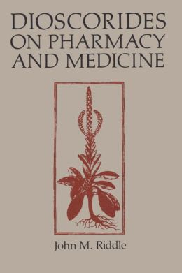 Dioscorides on Pharmacy and Medicine