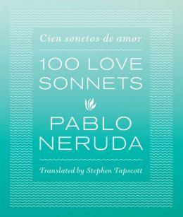 One Hundred Love Sonnets: Cien sonetos de amor