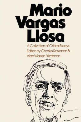 Mario Vargas Llosa: A Collection of Critical Essays