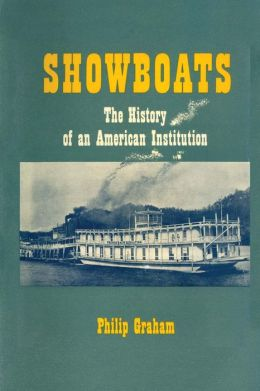 Showboats: The History of an American Institution