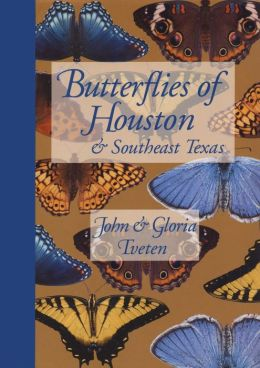Butterflies of Houston and Southeast Texas (Corrie Herring Hooks Series)