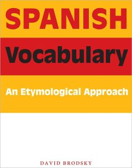 Spanish Vocabulary: An Etymological Approach