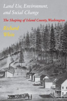 Land Use Environment: The Shaping of Island County, Washington
