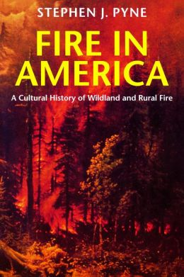 Fire in America: A Cultural History of Wildland and Rural Fire