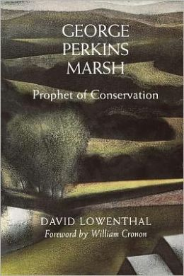 George Perkins Marsh: Prophet of Conservation