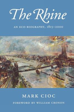 The Rhine: An Eco-Biography, 1815-2000