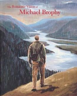 The Romantic Vision of Michael Brophy