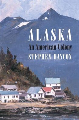 Alaska, an American Colony