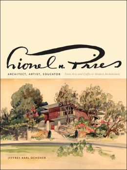 Lionel H. Pries, Architect, Artist, Educator: From Arts and Crafts to Modern Architecture