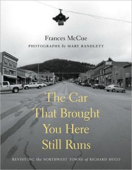 The Car That Brought You Here Still Runs: Revisiting the Northwest Towns of Richard Hugo