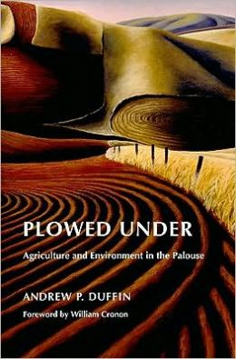 Plowed Under: Agriculture and Environment in the Palouse
